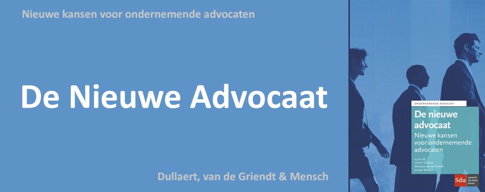 De Nieuwe Advocaat: toekomstbeeld aan de hand van 28 interviews
